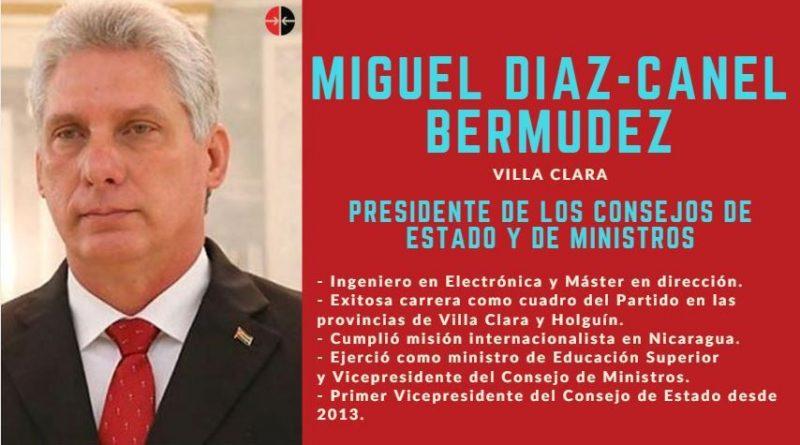 Elegido Miguel Díaz-Canel presidente del Consejo de Estado y del Consejo de Ministros